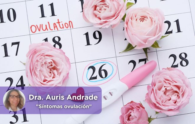 Síntomas ovulación, calendario fértil. Auris Andrade. Mediquo, Tu amigo médico. Chat médico. Salud.