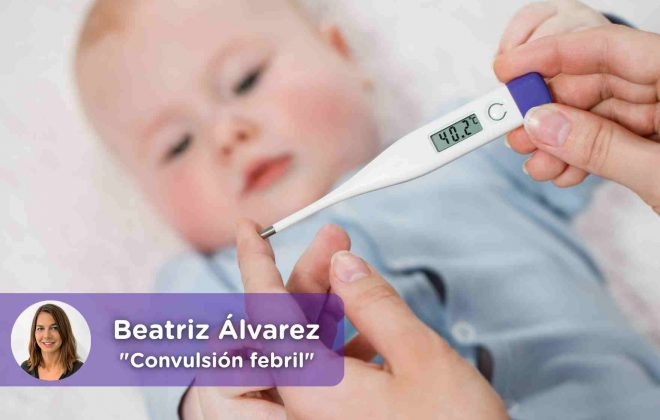 Actuación y tratamiento ante una convulsión febril. Mediquo, Pediatría, Fiebre. Niños. Beatriz Álvarez. Salud.