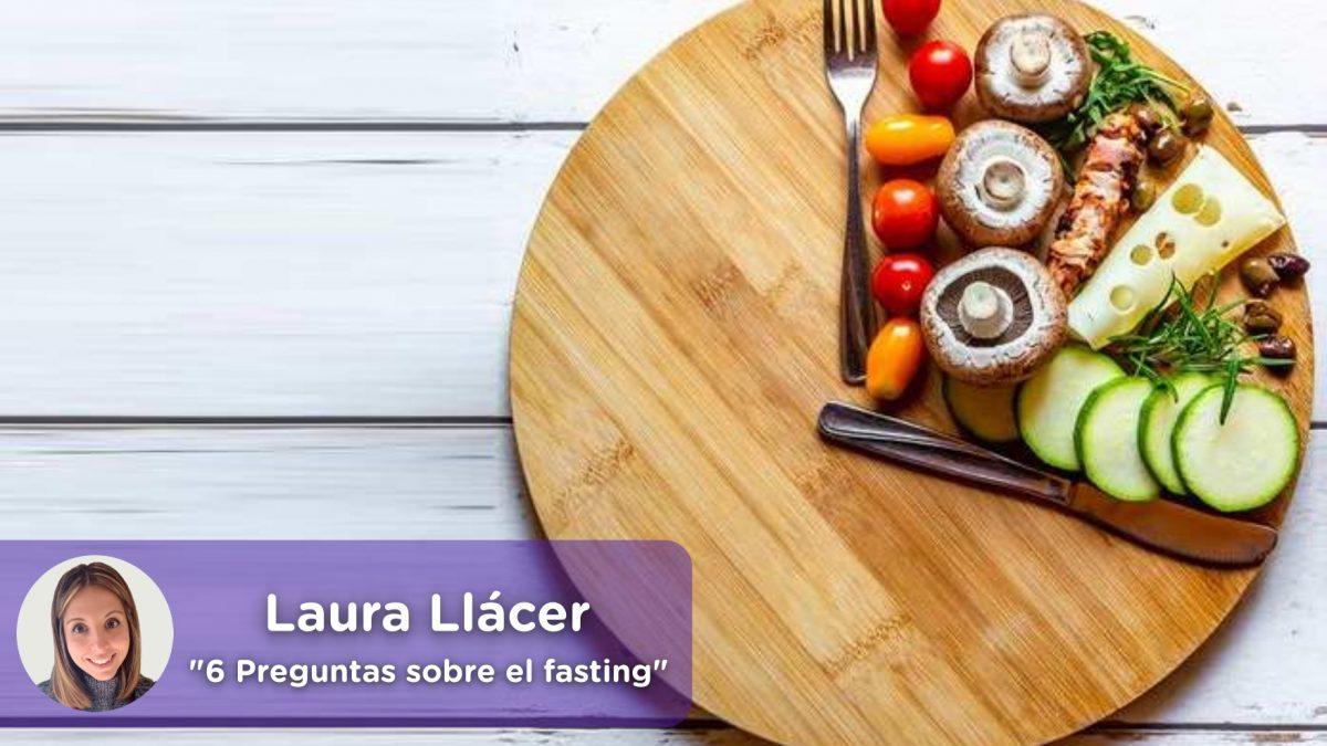 Dieta fasting, ayuno intermitente, plan, dieta, grupos, mediquo, salud, nutrición, Laura Llácer