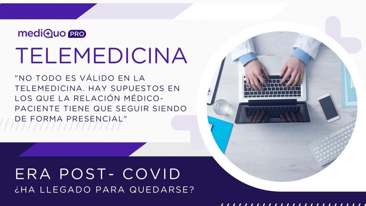 Telemedicina, tic, tecnología, nueva normalidad, médicos, noticias, salud, sector sanitario, relación médico paciente, mediQuo PRO