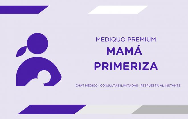 Mamá primeriza plan premium mediQuo. Asesoría Digital. Telemedicina. Chat médico. Salud.