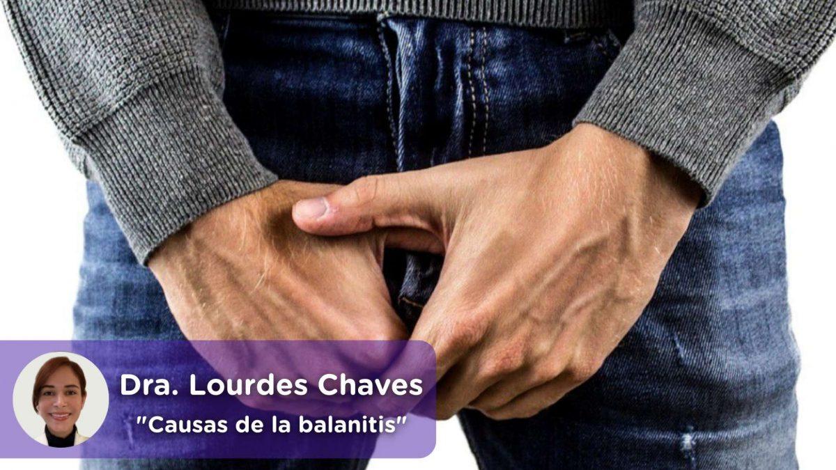 Causas que producen balanitis, salud masculina, consejos. Dra Lourdes Chaves. MediQuo, Consulta online, consulta médica.