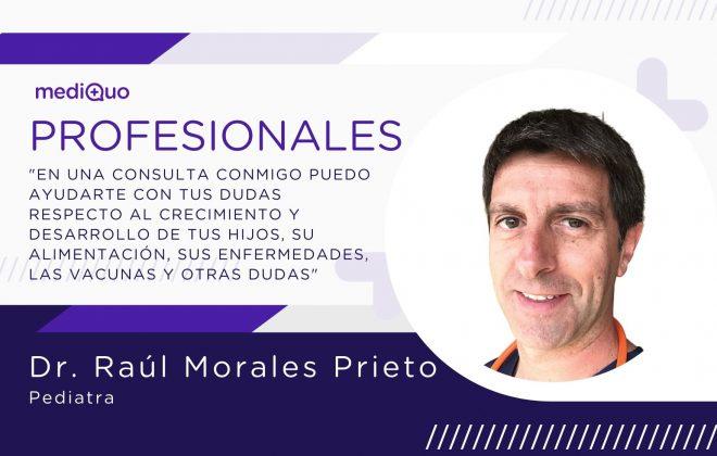 Raúl Morales Prieto Pediatra Profesionales blog mediQuo. Consulta online. Consulta médica. Consulta. Telemedicina.