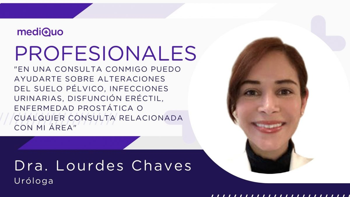 Lourdes Chaves, uróloga, mediQuo, infección urinaria, disfunción eréctil, suelo pélvico.