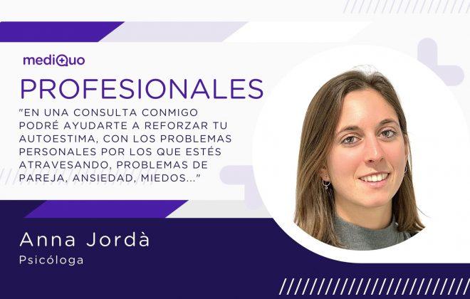 Anna Jordà, psicóloga mediQuo, consulta online, psicóloga online, autoestima, ansiedad, miedos, salud
