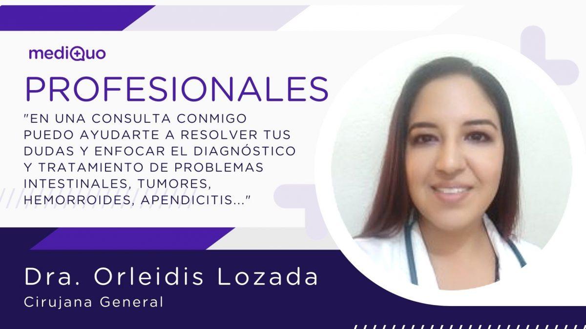 Dra. Orleidis Lozada, mediQuo. Telemedicina, Consulta, cirujana general, salud, tumor, hemorroides, apendicitis
