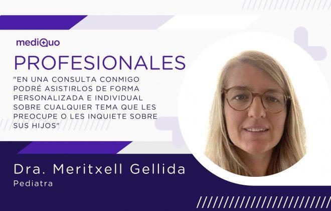 Meritxell Gellida pediatra mediQuo. Consulta médica. Pediatra Online. Chat médico. Pediatría. Niños.