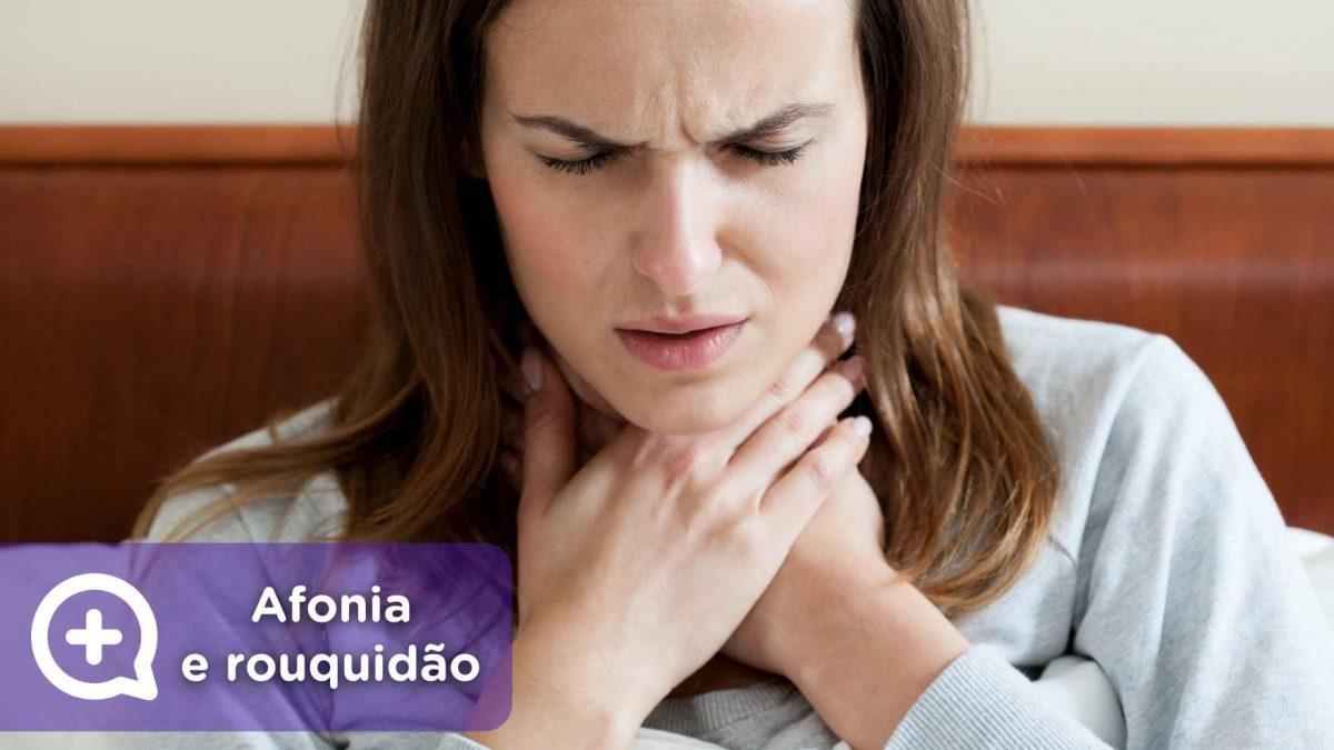 Afonia ou rouquidão. Perda de voz, dor de garganta. Saúde. Mediquo, seu amigo médico. Bate-papo médico.