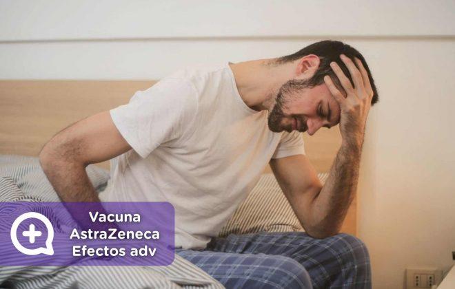 Vacuna AstraZeneca y Oxford, efectos adversos, mediquo, salud